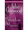 [(Shadow Music)] [Author: Julie Garwood] published on (December, 2008) - Julie Garwood