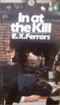 In at the Kill - E.X. Ferrars