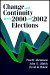 Change and Continuity in the 2000 and 2002 Elections - Paul R. Abramson, John H. Aldrich, David W. Rohde