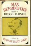 Letters to Reggie Turner - Max Beerbohm, Rupert Hart-Davis