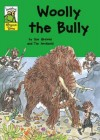 Woolly The Bully - Sue Graves, Tim Archbold