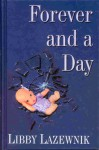Forever and a day - Libby Lazewnik