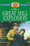 The Great Mill Explosion - JoAnn A. Grote