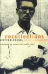 Recollections: An Autobiography - Viktor E. Frankl