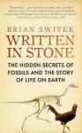 Written in Stone: The Hidden Secrets of Fossils - Brian Switek