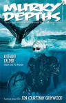 Murky Depths: The Quarterly Anthology of Graphically Dark Speculative Fiction (Issue 1) - Terry Martin, Gareth D. Jones