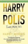 Harry The Polis: Even More Lies - Harry Morris