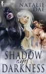 Shadow and Darkness - Natalie Dae