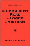The Communist Road to Power in Vietnam (Second Edition) - William J. Duiker
