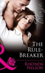 The Rule-Breaker (Mills & Boon Blaze) (Uniformly Hot! - Book 36) - Rhonda Nelson