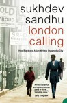 London Calling: How Black and Asian Writers Imagined a City - Sukhdev Sandhu