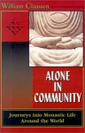 Alone in Community: Journey Into Monastic Life Around the World - William Claassen