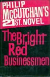 The Bright Red Businessman - Philip McCutchan