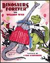 Dinosaurs Forever - William Wise, Lynn M. Munsinger