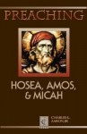 Preaching Hosea, Amos, and Micah - Charles L. Aaron Jr.