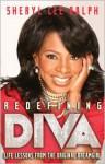 Redefining Diva: Life Lessons from the Original Dreamgirl - Sheryl Lee Ralph, Karen Hunter