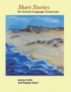 Short Stories: For Creative Language Classrooms - Joanne Collie, Stephen Slater