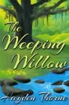 The Weeping Willow - Hayden Thorne
