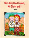 We're Very Good Friends, My Sister and I - P.K. Hallinan
