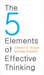The Five Elements of Effective Thinking - Edward B. Burger, Michael Starbird