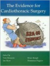 The Evidence for Cardiothoracic Surgery - Tom Treasure, Ian Hunt