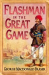 Flashman in the Great Game (The Flashman Papers, Book 8) - George MacDonald Fraser