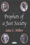 Prophets of a Just Society - Jake Miller