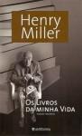Os Livros da Minha Vida - Henry Miller