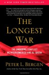 The Longest War: The Enduring Conflict between America and Al-Qaeda - Peter L. Bergen