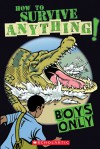 Boys Only: How to Survive Anything - Martin Oliver, Simon Ecob