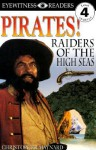 DK Readers: Pirates: Raiders of the High Seas - Christopher Maynard