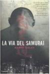 La Via Del Samurai - Barry Eisler