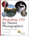 Photoshop® CS3 for Nature Photographers: A Workshop in a Book - Ellen Anon, Tim Grey