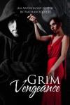 Grim Vengeance Anthology - S.J. Davis, Nathan Squiers, Gabrielle Franchetti, S.R. Schulman