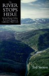 The River Stops Here: Saving Round Valley, A Pivotal Chapter in California's Water Wars - Ted Simon
