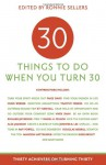 30 Things to Do When You Turn Thirty: Thirty Achievers on Turning Thirty - Ronnie Sellers