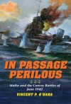 In Passage Perilous: Malta and the Convoy Battles of June 1942 - Vincent P. O'Hara