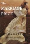 The Marriage Price - Alma Katsu