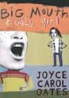 Big Mouth & Ugly Girl - Joyce Carol Oates