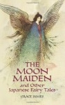 The Moon Maiden and Other Japanese Fairy Tales (Dover Children's Classics) - Grace James, Warwick Goble