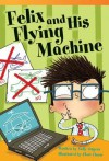 Felix and His Flying Machine - Sally Odgers