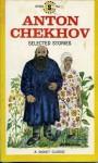 Anton Chekhov Selected Stories - Anton Chekhov, Ann Dunnigan, Ernest J. Simmons