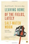 Leaving Home, Of the Fields, Lately, and Salt-Water Moon: Three Mercer Plays - David French