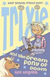 Trixie and the Dream Pony of Doom - Ros Asquith