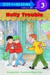 Bully Trouble (Step-Into-Reading, Step 3) - Joanna Cole, Marylin Hafner