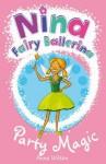 Nina Fairy Ballerina: 7 Party Magic - Anna Wilson