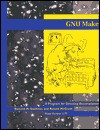 GNU Make: A Program for Directed Compilation - Richard M. Stallman, Roland McGrath