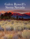 Galen Rowell's Sierra Nevada - Editors of Sierra Club Books, Robert Roper