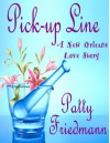 Pick-Up Line: A New Orleans Love Story (Formerly Side Effects) - Patty Friedmann