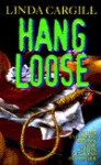 Hang Loose - Linda Cargill